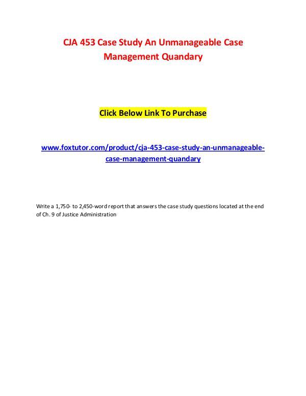 CJA 453 Case Study An Unmanageable Case Management Quandary CJA 453 Case Study An Unmanageable Case Management