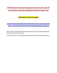 CJA 453 Learning Team Assignment Case Study Out-of-Town Brown and the