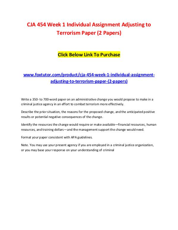 CJA 454 Week 1 Individual Assignment Adjusting to Terrorism Paper (2 CJA 454 Week 1 Individual Assignment Adjusting to