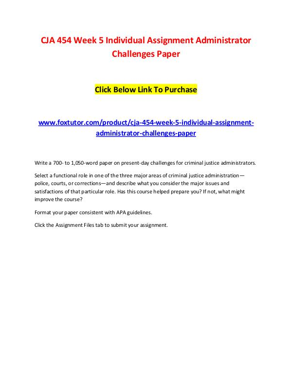 CJA 454 Week 5 Individual Assignment Administrator Challenges Paper CJA 454 Week 5 Individual Assignment Administrator