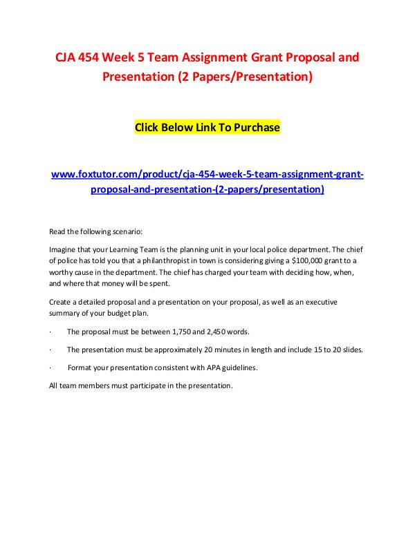 CJA 454 Week 5 Team Assignment Grant Proposal and Presentation (2 Pap CJA 454 Week 5 Team Assignment Grant Proposal and