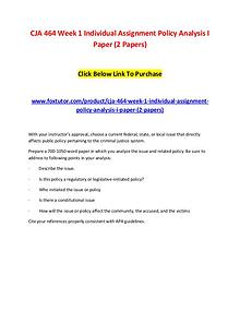 CJA 464 Week 1 Individual Assignment Policy Analysis I Paper (2 Paper
