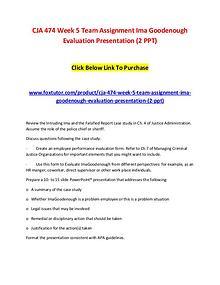 CJA 474 Week 5 Team Assignment Ima Goodenough Evaluation Presentation