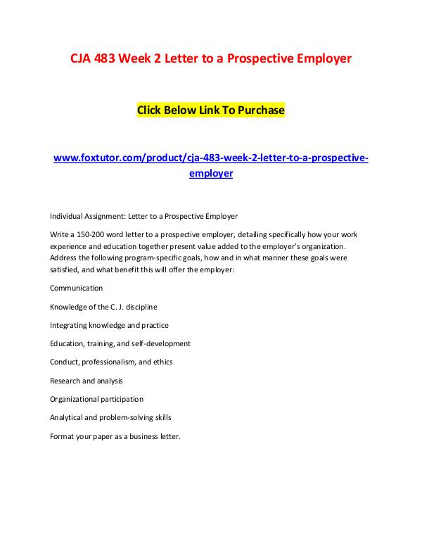 CJA 483 Week 2 Letter to a Prospective Employer CJA 483 Week 2 Letter to a Prospective Employer