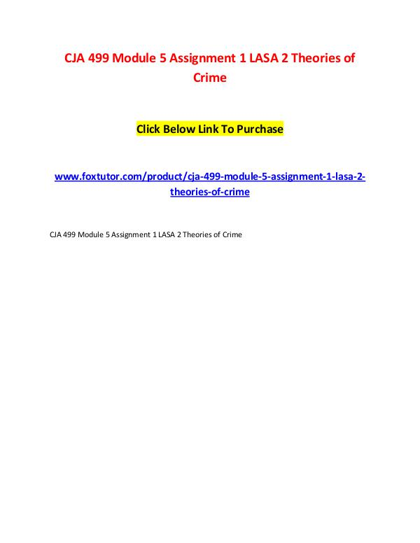 CJA 499 Module 5 Assignment 1 LASA 2 Theories of Crime CJA 499 Module 5 Assignment 1 LASA 2 Theories of C