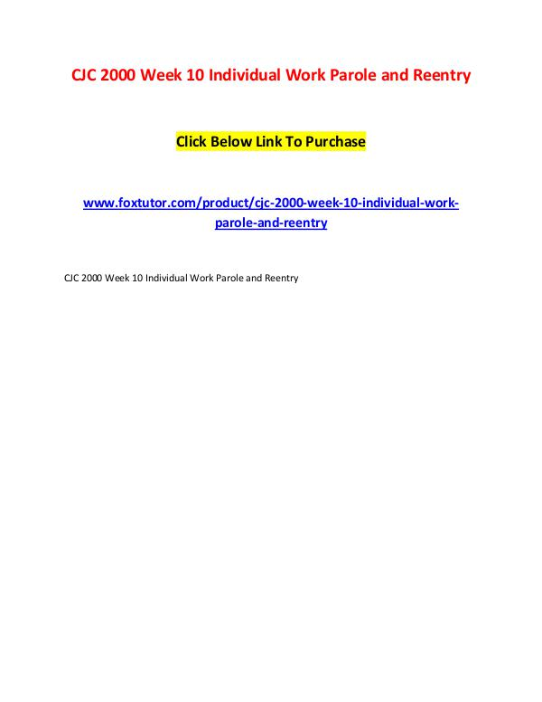 CJC 2000 Week 10 Individual Work Parole and Reentry CJC 2000 Week 10 Individual Work Parole and Reentr