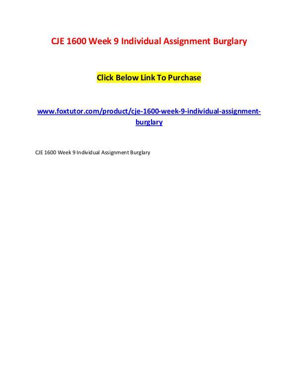 CJE 1600 Week 9 Individual Assignment Burglary CJE 1600 Week 9 Individual Assignment Burglary