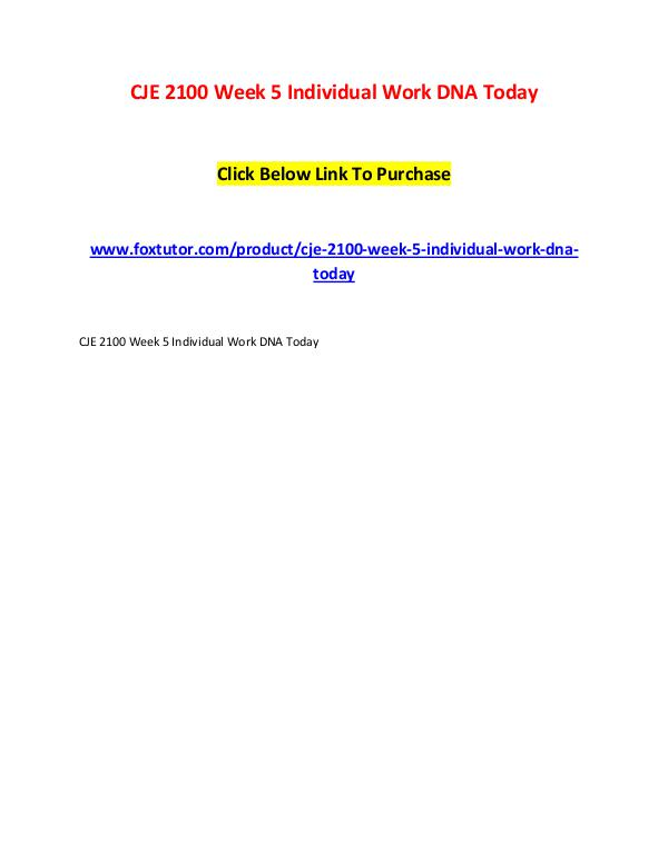CJE 2100 Week 5 Individual Work DNA Today CJE 2100 Week 5 Individual Work DNA Today