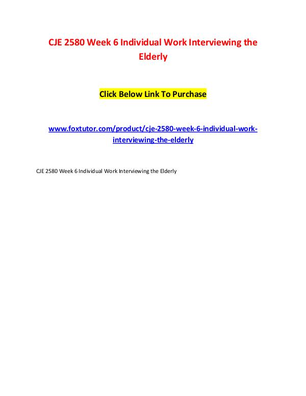 CJE 2580 Week 6 Individual Work Interviewing the Elderly CJE 2580 Week 6 Individual Work Interviewing the E