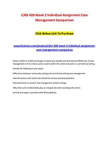 CJHS 420 Week 2 Individual Assignment Case Management Comparison