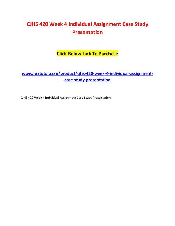 CJHS 420 Week 4 Individual Assignment Case Study Presentation CJHS 420 Week 4 Individual Assignment Case Study P