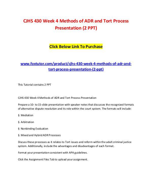 CJHS 430 Week 4 Methods of ADR and Tort Process Presentation (2 PPT) CJHS 430 Week 4 Methods of ADR and Tort Process Pr