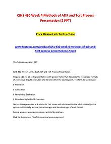 CJHS 430 Week 4 Methods of ADR and Tort Process Presentation (2 PPT)