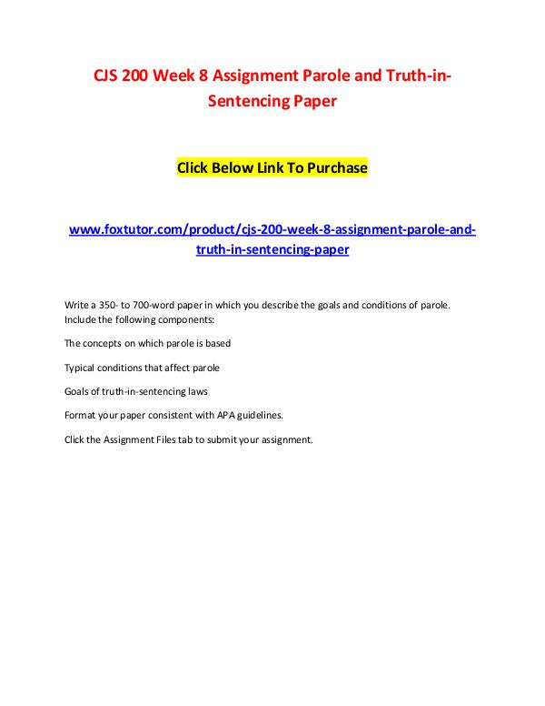 CJS 200 Week 8 Assignment Parole and Truth-in-Sentencing Paper CJS 200 Week 8 Assignment Parole and Truth-in-Sent