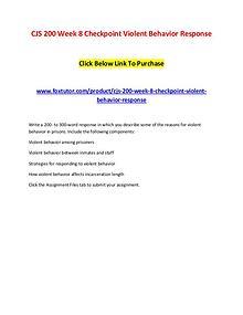 CJS 200 Week 8 Checkpoint Violent Behavior Response