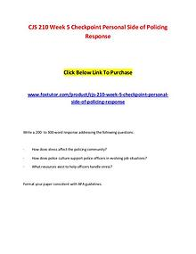 CJS 210 Week 5 Checkpoint Personal Side of Policing Response