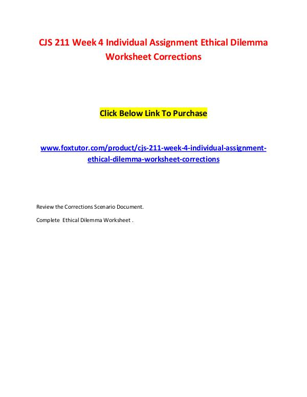 CJS 211 Week 4 Individual Assignment Ethical Dilemma Worksheet Correc CJS 211 Week 4 Individual Assignment Ethical Dilem
