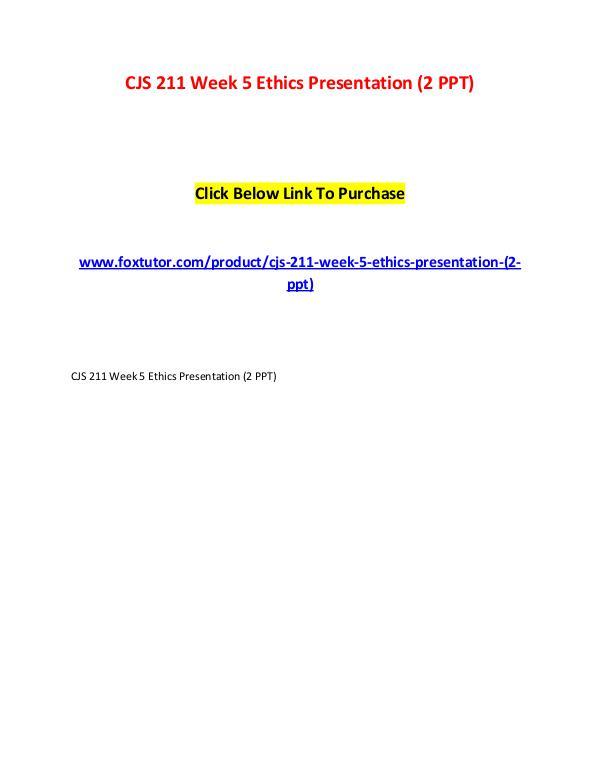 CJS 211 Week 5 Ethics Presentation (2 PPT) CJS 211 Week 5 Ethics Presentation (2 PPT)