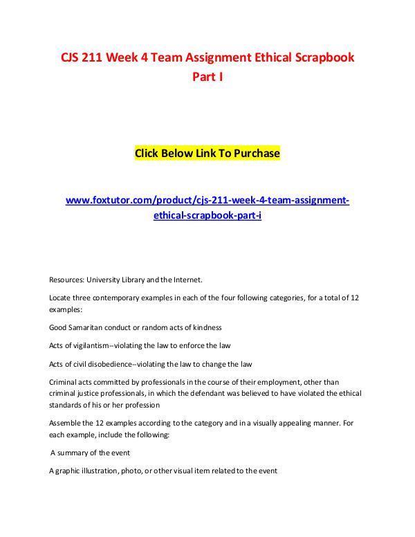 CJS 211 Week 4 Team Assignment Ethical Scrapbook Part I CJS 211 Week 4 Team Assignment Ethical Scrapbook P