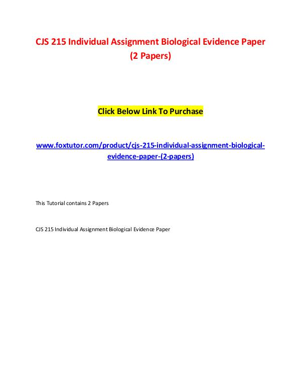 CJS 215 Individual Assignment Biological Evidence Paper (2 Papers) CJS 215 Individual Assignment Biological Evidence