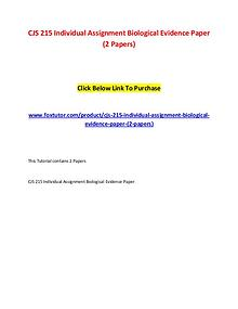 CJS 215 Individual Assignment Biological Evidence Paper (2 Papers)