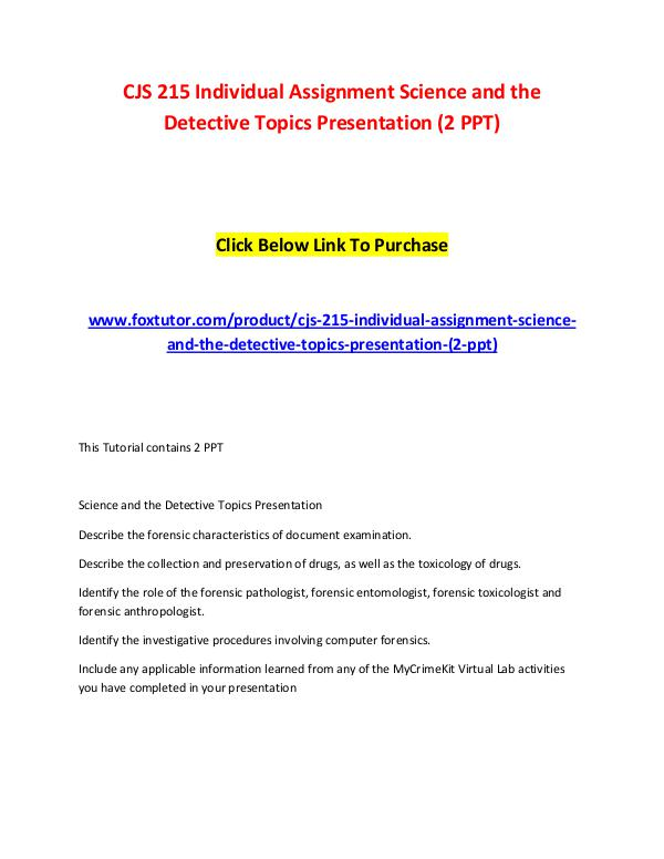 CJS 215 Individual Assignment Science and the Detective Topics Presen CJS 215 Individual Assignment Science and the Dete
