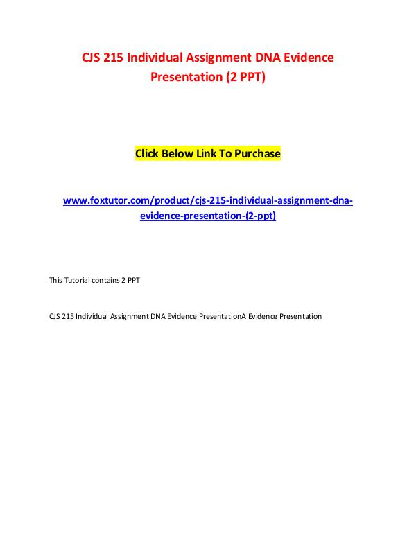 CJS 215 Individual Assignment DNA Evidence Presentation (2 PPT) CJS 215 Individual Assignment DNA Evidence Present