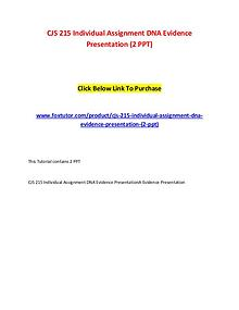 CJS 215 Individual Assignment DNA Evidence Presentation (2 PPT)
