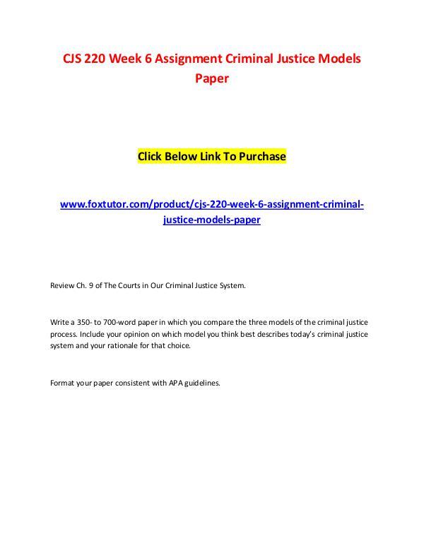 CJS 220 Week 6 Assignment Criminal Justice Models Paper CJS 220 Week 6 Assignment Criminal Justice Models