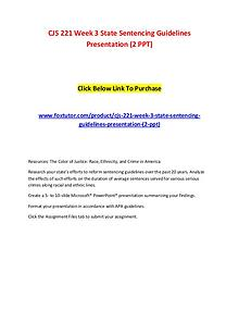 CJS 221 Week 3 State Sentencing Guidelines Presentation (2 PPT)