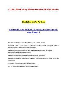 CJS 221 Week 3 Jury Selection Process Paper (2 Papers)