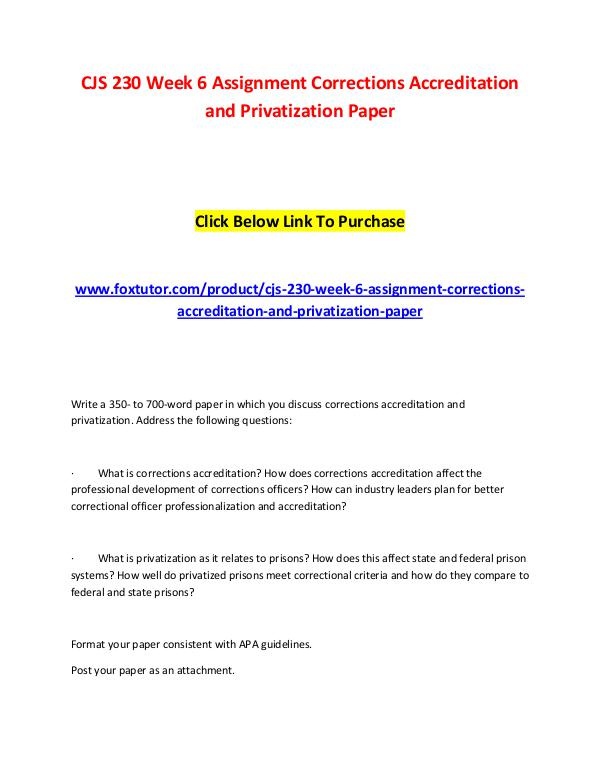 CJS 230 Week 6 Assignment Corrections Accreditation and Privatizatio CJS 230 Week 6 Assignment Corrections Accreditatio