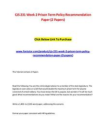 CJS 231 Week 2 Prison Term Policy Recommendation Paper (2 Papers)