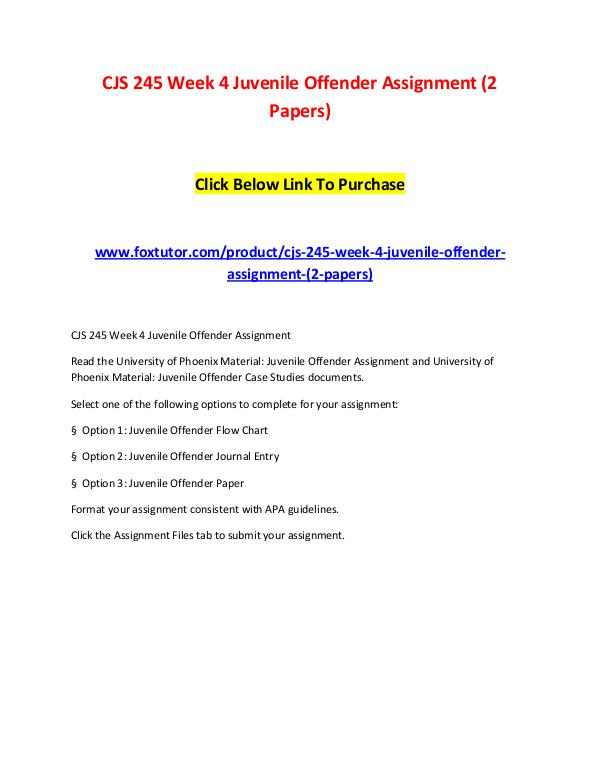 CJS 245 Week 4 Juvenile Offender Assignment (2 Papers) CJS 245 Week 4 Juvenile Offender Assignment (2 Pap