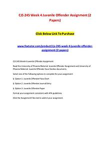 CJS 245 Week 4 Juvenile Offender Assignment (2 Papers)