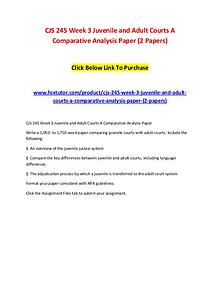CJS 245 Week 3 Juvenile and Adult Courts A Comparative Analysis Paper