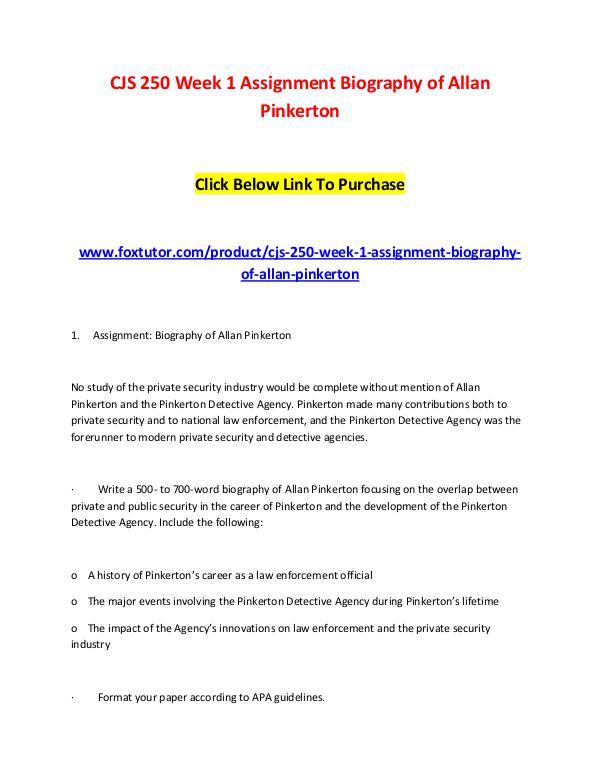 CJS 250 Week 1 Assignment Biography of Allan Pinkerton CJS 250 Week 1 Assignment Biography of Allan Pinke