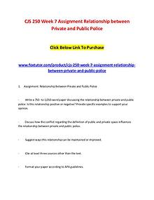 CJS 250 Week 7 Assignment Relationship between Private and Public Pol