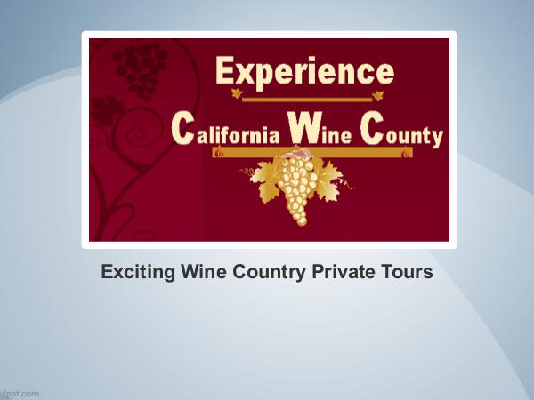 Exciting Wine Country Private Tours Exciting Wine Country Private Tours