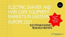 World Electric Shaver and Hair Care Equipment Market Report 2021