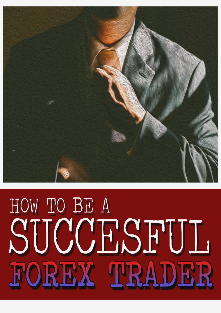 How To Be A Successful Trader How to be successful