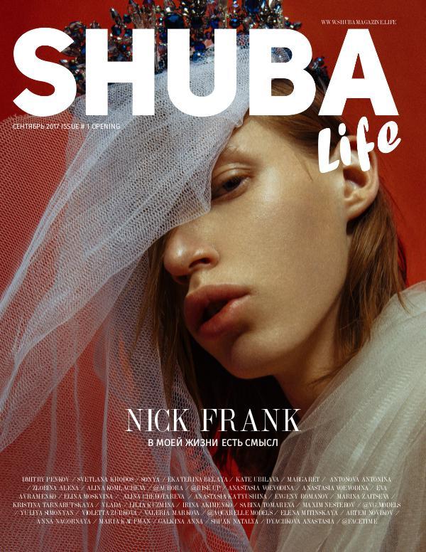 SHUBA MAGAZINE LIFE СЕНТЯБРЬ 2017 issue # 1 Opening