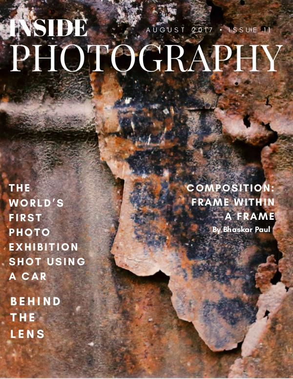 INSIDE PHOTOGRAPHY INSIDE PHOTOGRAPHY AUGUST,2017,11TH ISSUE