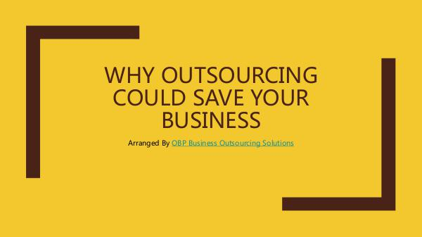 Why Outsourcing Could Save Your Business PDF Why Outsourcing Could Save Your Business Busin