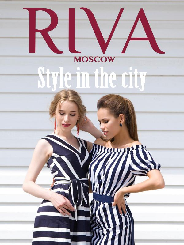 RIVA MOSCOW. STYLE IN THE CITY RIVA MOSCOW