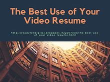 The Best Use of Your Video Resume