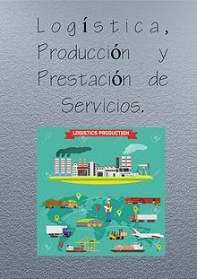 Logística, producción y prestación de servicio