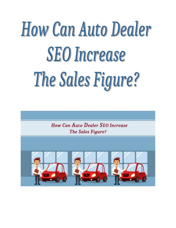 How Can Auto Dealer SEO Increase The Sales Figure? How Can Auto Dealer SEO Increase The Sales Figure