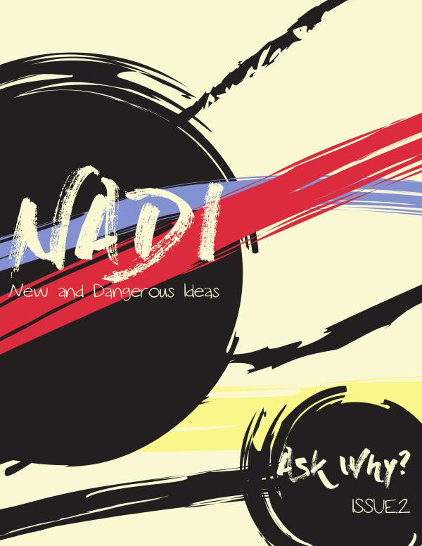 NaDI New and Dangerous Ideas: Ask Why?