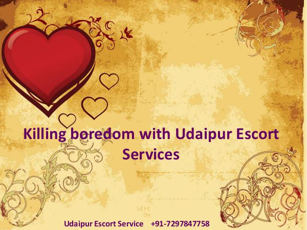 Killing boredom with Udaipur Escort Services
